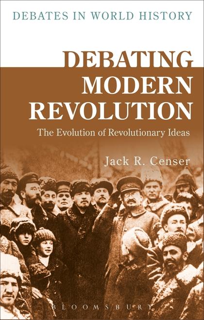 Book cover of Debating Modern Revolution by Jack Censer.