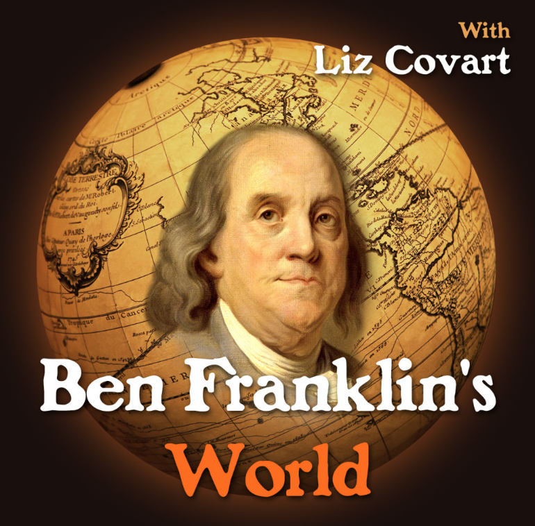 "Ben Franklin's portrait on a globe with caption ""Ben Franklin's World"""