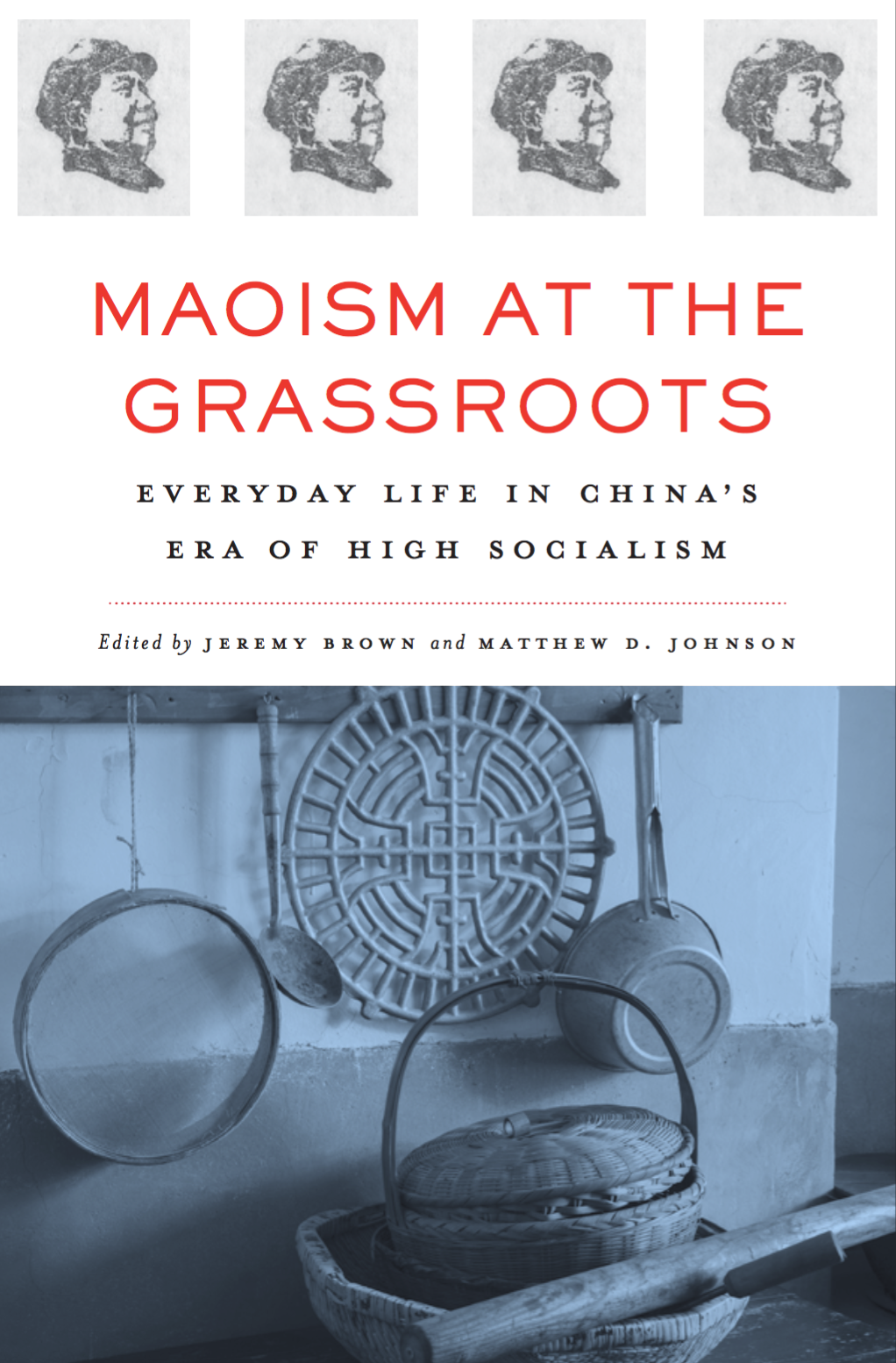 Book Cover of Maoism at the Grassroots by Jeremy Brown and Matthew Johnson.