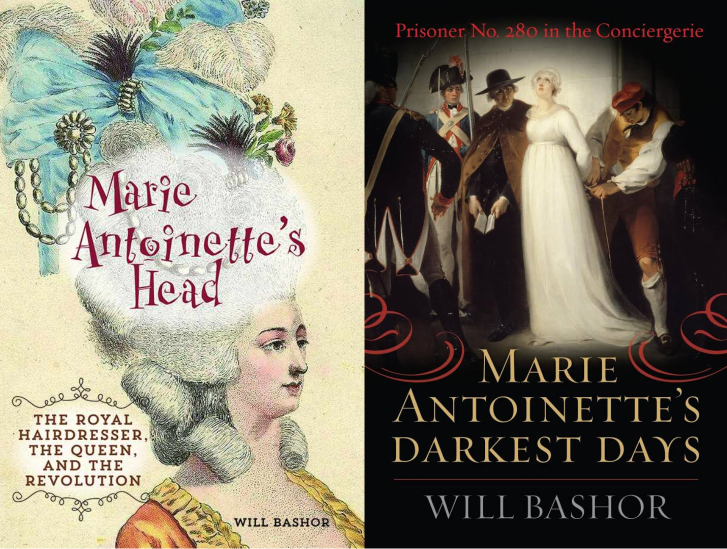 Book covers of Marie Antoinette's Head, and Marie Antoinette's Darkest Days by Will Bashor.