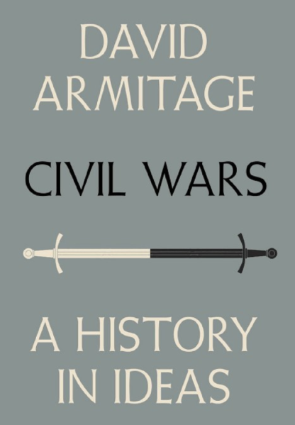 Book cover of Civil Wars: A History in Ideas by David Armitage.