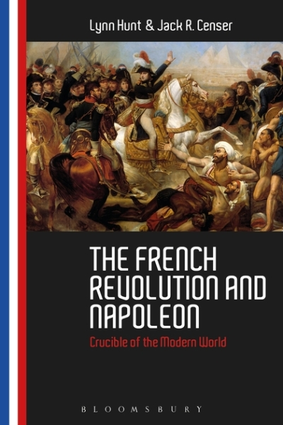 Book cover of The French Revolution and Napoleon by Lynn Hunt and Jack Censer.