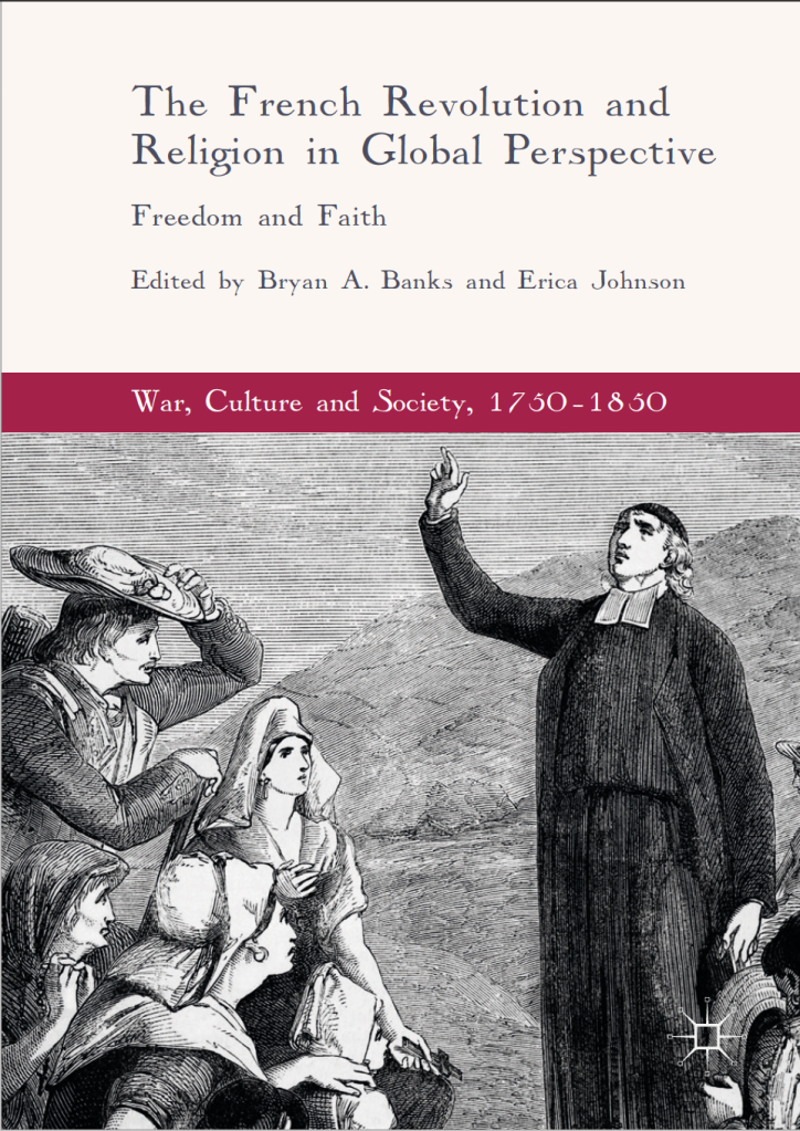 Book cover of The French Revolution and Religion in Global Perspective by Bryan Banks and Erica Johnson.