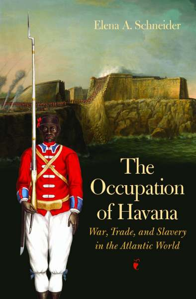 Book cover of the Occupation of Havana by Elena Schneider.