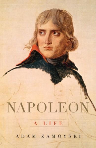 Book cover of Napoleon: a Life by Adam Zamoyski.
