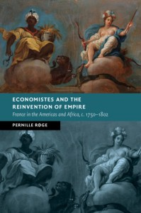 Book cover of Economistes and the Reinvention of Empire by Pernille Roge.