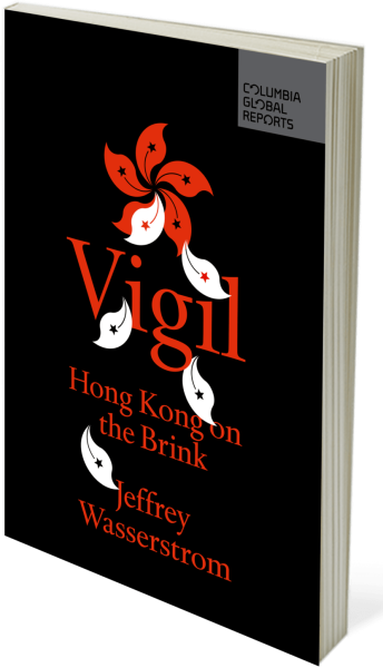 "Cover of Jeffrey Wasserstrom's book ""Vigil: Hong Kong on the Brink."""